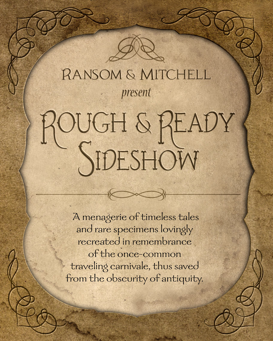 Rough & Ready Sideshow